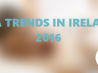 The Biggest Spa Trends in Ireland for 2016